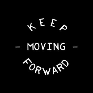 Keep-moving-forward-quote_daily-inspiration